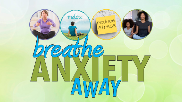 EFMP Support Group: Breathe Anxiety Away