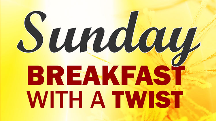 Sunday Breakfast with a Twist